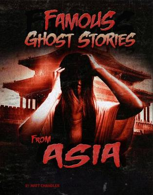 Famous Ghost Stories from Asia - Jillian L. Harvey