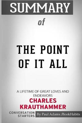Summary of the Point of It All - Paul Adams / Bookhabits