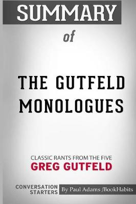Summary of the Gutfeld Monologues - Paul Adams / Bookhabits
