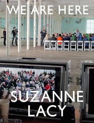 Suzanne Lacy: We Are Here -