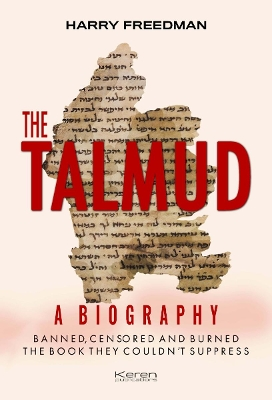 The THE TALMUD: A BIOGRPAHY - Harry Freedman