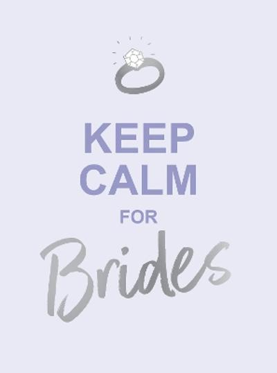 Keep Calm for Brides - Summersdale Publishers