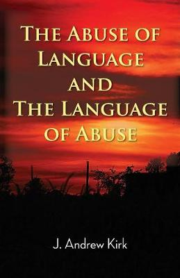 The Abuse of Language and the Language of Abuse - J. Andrew Kirk