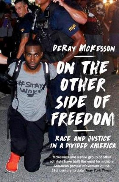 On the Other Side of Freedom - DeRay Mckesson