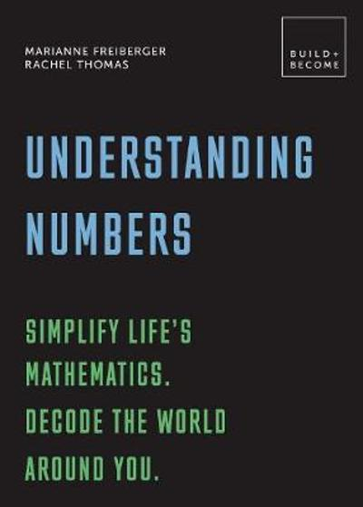 Understanding Numbers: Simplify life's mathematics. Decode the world around you. - Marianne Freiberger