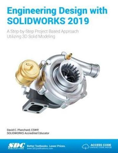 Engineering Design with SOLIDWORKS 2019 - David Planchard