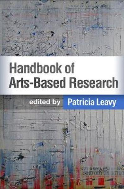 Handbook of Arts-Based Research - Patricia Leavy