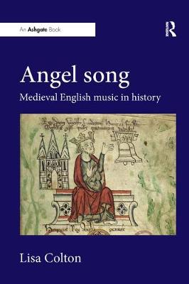 Angel Song: Medieval English Music in History - Dr. Lisa Colton