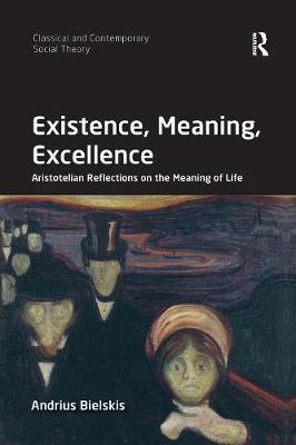 Existence, Meaning, Excellence - Andrius Bielskis