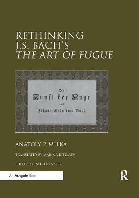 Rethinking J.S. Bach's The Art of Fugue - Anatoly P. Milka