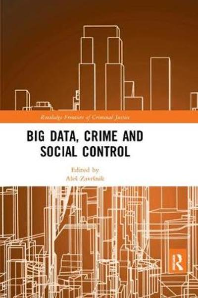 Big Data, Crime and Social Control - Ales Zavrsnik