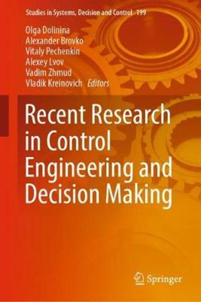 Recent Research in Control Engineering and Decision Making - Olga Dolinina