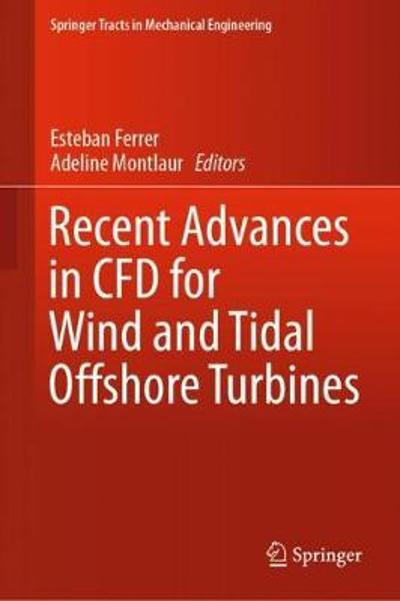 Recent Advances in CFD for Wind and Tidal Offshore Turbines - Esteban Ferrer