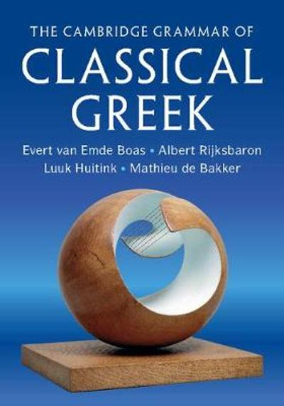 The Cambridge Grammar of Classical Greek - Evert van Emde Boas