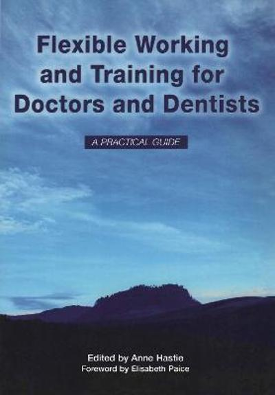 Flexible Working and Training for Doctors and Dentists - Anne Hastie