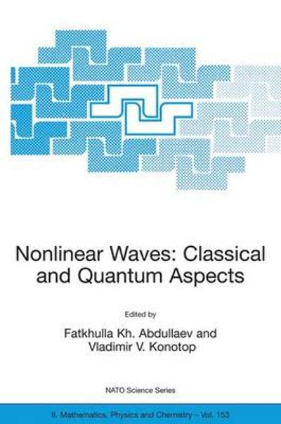 Nonlinear Waves: Classical and Quantum Aspects - Fatkhulla Abdullaev