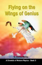 Flying on the Wings of Genius - Andrew Worsley