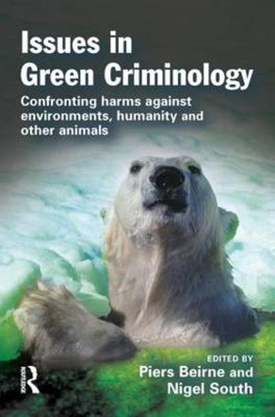 Issues in Green Criminology - Professor Piers Beirne