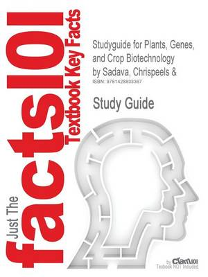 Studyguide for Plants, Genes, and Crop Biotechnology by Sadava, Chrispeels &, ISBN 9780763715861 - 2nd Edition Chrispeels and Sadava