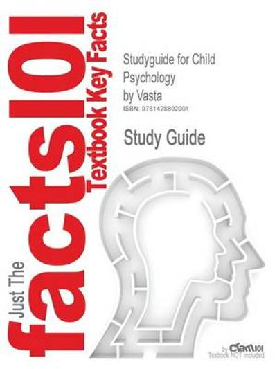 Studyguide for Child Psychology by Vasta, ISBN 9780471149958 - 4th Edition Vasta and Miller and Ellis