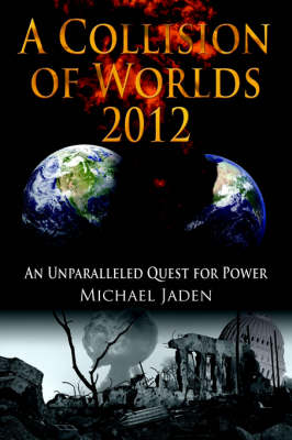 A Collision of Worlds 2012 - Michael Jaden