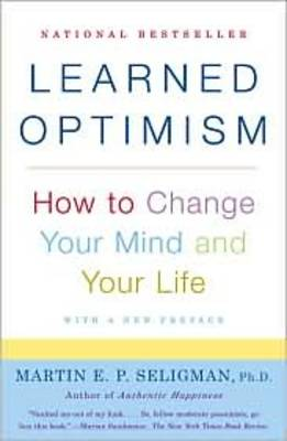 Learned Optimism - Martin E. P Seligman
