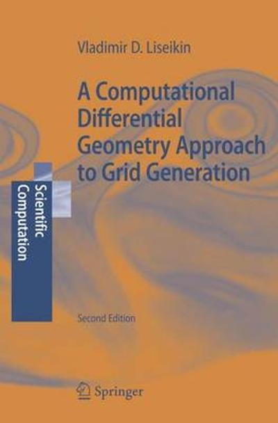 A Computational Differential Geometry Approach to Grid Generation - Vladimir D. Liseikin