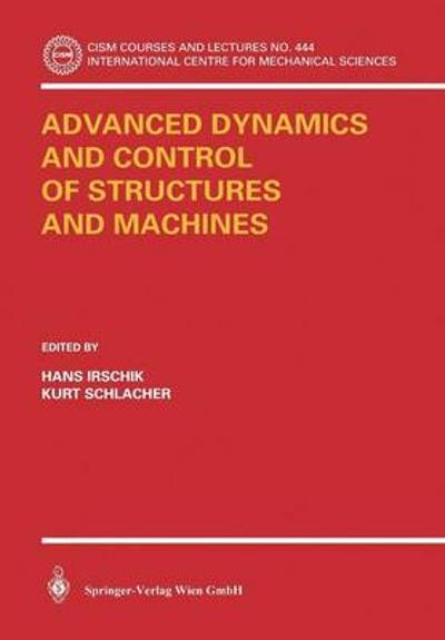 Advanced Dynamics and Control of Structures and Machines - Hans Irschik