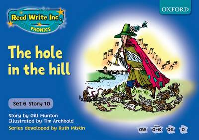 Read Write Inc. Phonics: Blue Set 6 Storybooks: The Hole in the Hill - Gill Munton