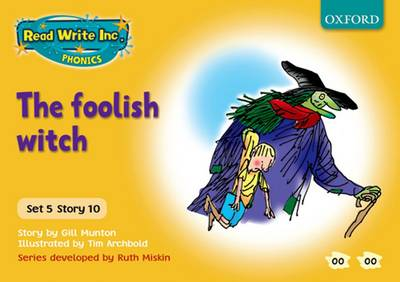 Read Write Inc. Phonics: Yellow Set 5 Storybooks: The Foolish Witch - Gill Munton