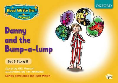 Read Write Inc. Phonics: Yellow Set 5 Storybooks: Danny and the Bump-a-Lump - Gill Munton
