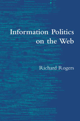 Information Politics on the Web - Richard Rogers