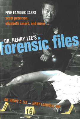 Dr Henry Lee's Forensic Files - Henry C. Lee