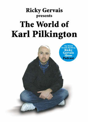 The World of Karl Pilkington - Karl Pilkington
