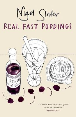 Real Fast Puddings - Nigel Slater