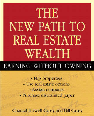 The New Path to Real Estate Wealth - Chantal Howell Carey Bill Carey