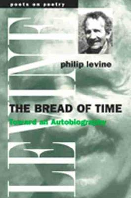 The Bread of Time - Philip Levine