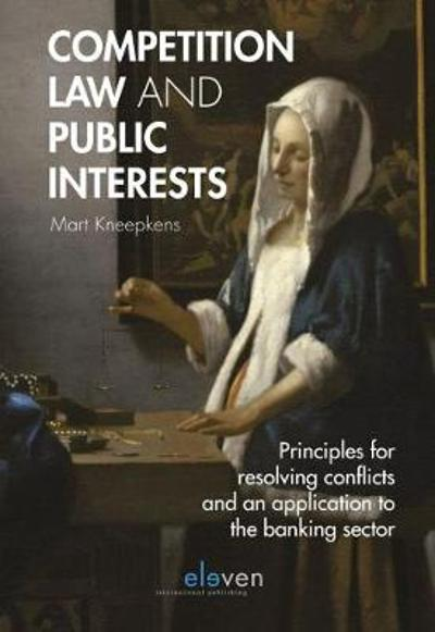Competition Law and Public Interests - C.M.H.M. Kneepkens