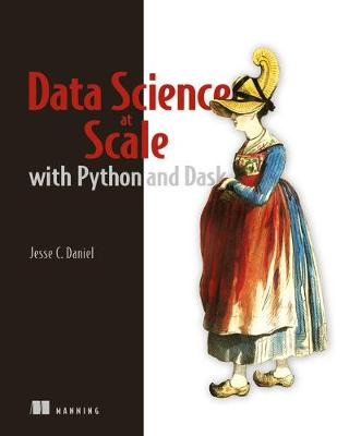 Data Science at Scale with Python and Dask - Jesse C. Daniel