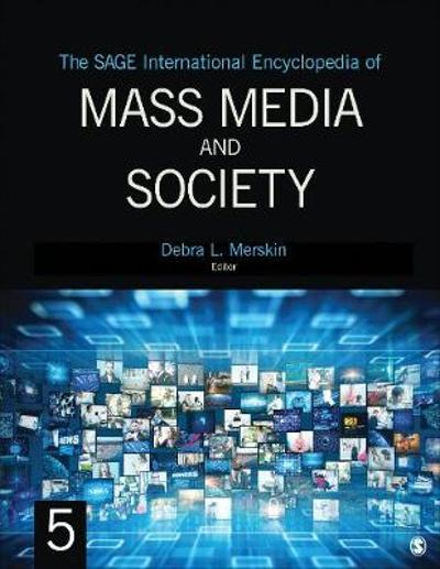 The SAGE International Encyclopedia of Mass Media and Society - Debra L. Merskin