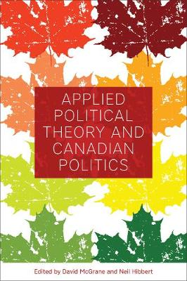 Applied Political Theory and Canadian Politics - David McGrane