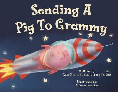 Sending a Pig to Grammy - Rose Moore