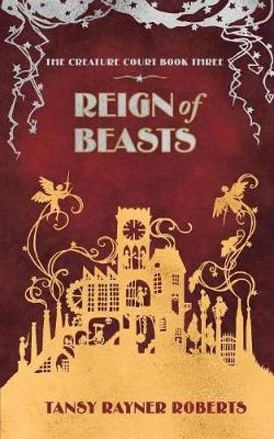 Reign of Beasts - Tansy Rayner Roberts