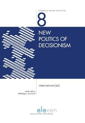 New Politics of Decisionism - Violeta Besirevic