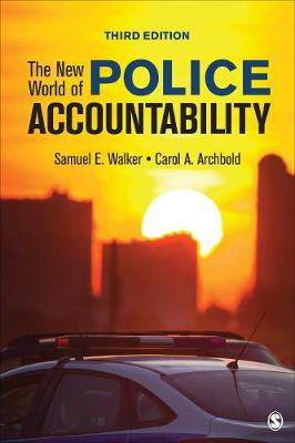 The New World of Police Accountability - Samuel E. Walker