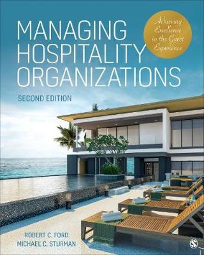 Managing Hospitality Organizations - Robert C. Ford