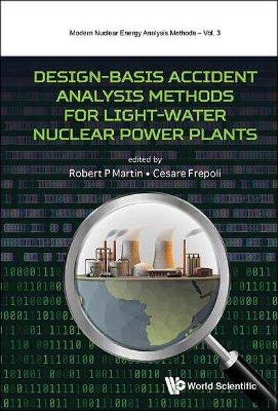 Design-basis Accident Analysis Methods For Light-water Nuclear Power Plants - Robert Martin