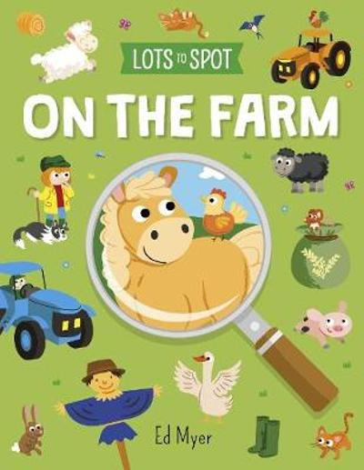 Lots to Spot: On the Farm - Ed Myer