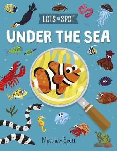 Lots to Spot: Under the Sea - William Potter