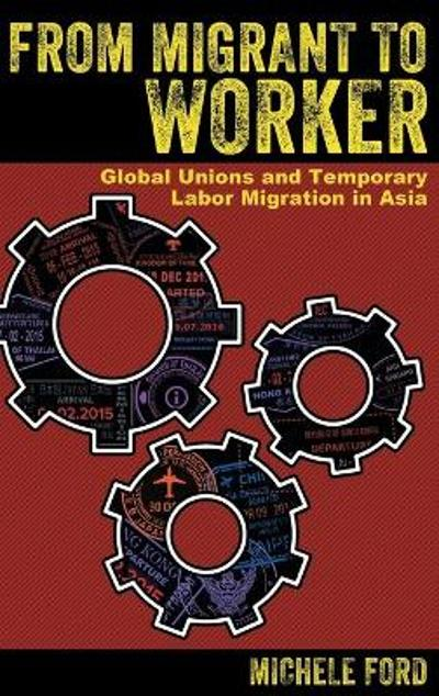 From Migrant to Worker - Michele Ford
